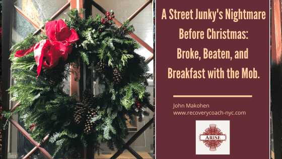 A Street Junkie's Nightmare Before Christmas: Breaking my Fast With The Mob