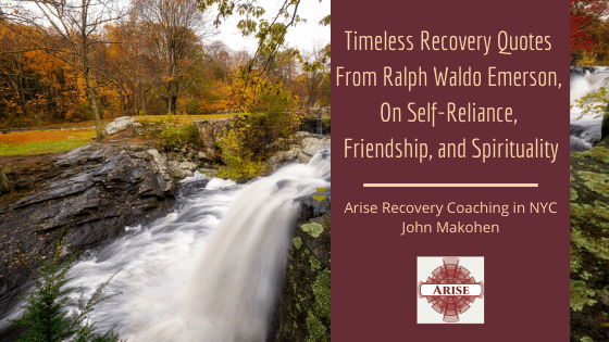 Timeless Recovery Quotes From Ralph Waldo Emerson, On Self-Reliance.