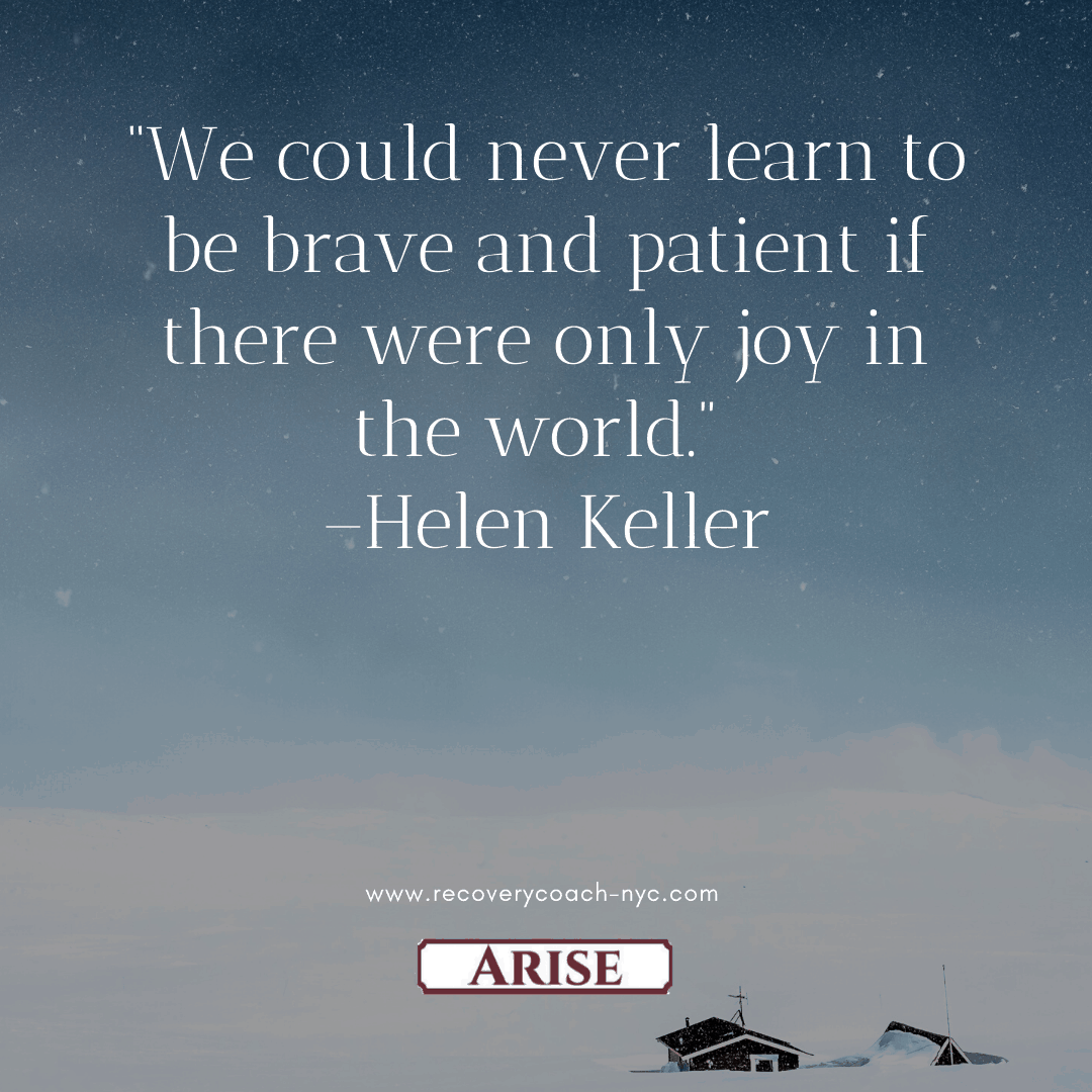 Patience is a benefit of your system of recovery.  This image depicts Helen Keller quote on patience